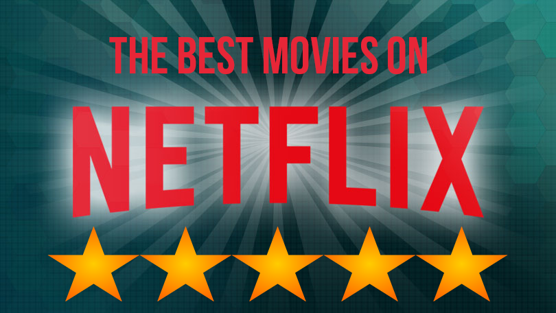 The Best Movies On Netflix Streaming - 2016